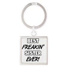 Best Freakin' Sister Ever Square Keychain