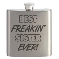 Best Freakin' Sister Ever Flask