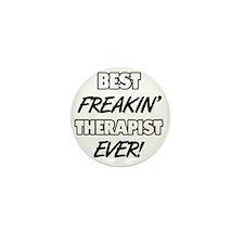 Best Freakin' Therapist Ever Mini Button