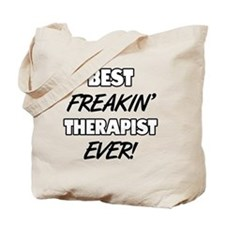 Best Freakin' Therapist Ever Tote Bag