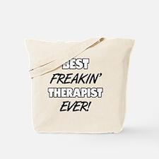 Best Freakin' Therapist Ever Tote Bag