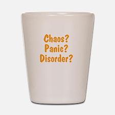 chaos-panic-disorder2 Shot Glass