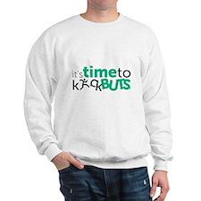 Timetokickbuts Sweatshirt
