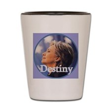 Hillary Destiny Shot Glass
