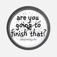 are you going to finish that copy Wall Clock