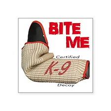 "BITE ME - Certified K9 Deco Square Sticker 3"" x 3"""