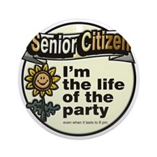 02LifeOfParty12x12png Round Ornament