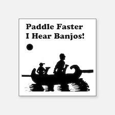 "I hear banjos Square Sticker 3"" x 3"""