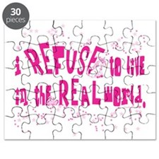 I refuse to live in the real world all pink Puzzle