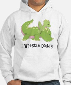 I wrestle daddy Hoodie