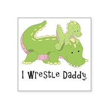 """I wrestle daddy Square Sticker 3"""" x 3"""""""
