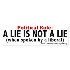 A Lie is not a Lie Bumper Bumper Sticker