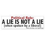 A Lie is not a Lie Bumper Sticker