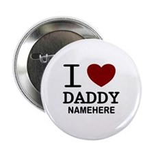 """Personalized Name I Heart Daddy 2.25"""" Button (100"""