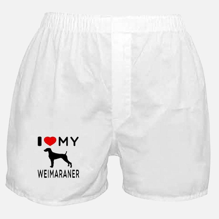I love My Weimaraner Boxer Shorts