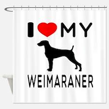 I love My Weimaraner Shower Curtain