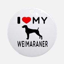 I love My Weimaraner Ornament (Round)