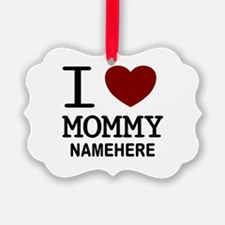 Personalized Name I Heart Mommy Ornament