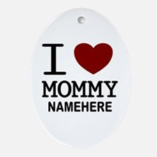 Personalized Name I Heart Mommy Ornament (Oval)
