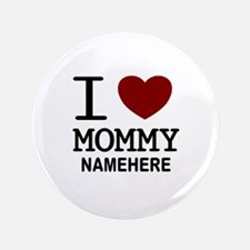 "Personalized Name I Heart Mommy 3.5"" Button (100 p"