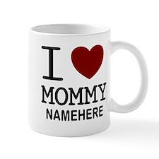 Personalized Name I Heart Mommy Mug
