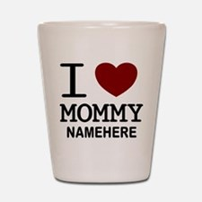 Personalized Name I Heart Mommy Shot Glass