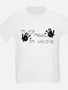 I'm Not Messy... Kids T-Shirt