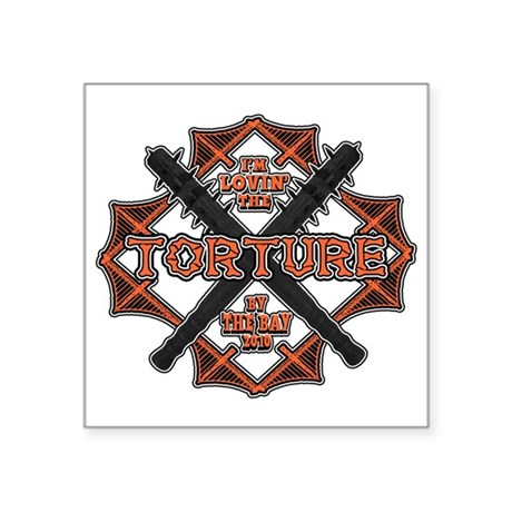 "Torture by the Bay2 Square Sticker 3"" x 3"""