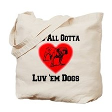 youall_gotta_luv_em_dogs_transparent Tote Bag