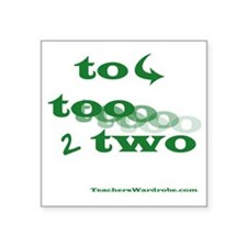 "to too two Square Sticker 3"" x 3"""