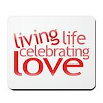 Celebrate Love Mousepad