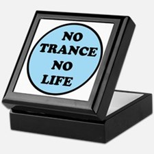 NO TRANCE NO LIFED Keepsake Box