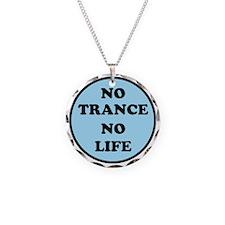 NO TRANCE NO LIFED Necklace