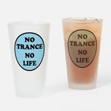 NO TRANCE NO LIFED Drinking Glass