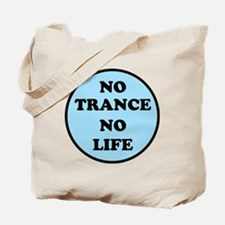 NO TRANCE NO LIFED Tote Bag