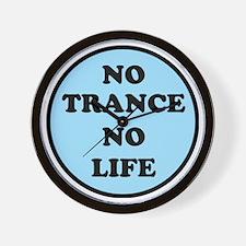 NO TRANCE NO LIFED Wall Clock