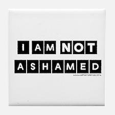 I'm Not Ashamed Tile Coaster