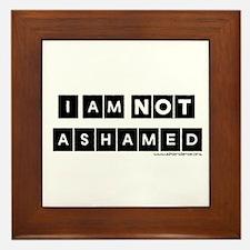 I'm Not Ashamed Framed Tile