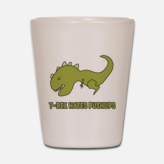 T-Rex Hates Pushups Shot Glass