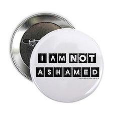 I'm Not Ashamed Button