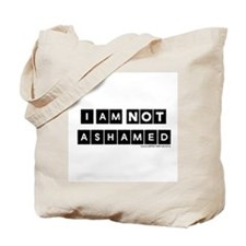 I'm Not Ashamed Tote Bag