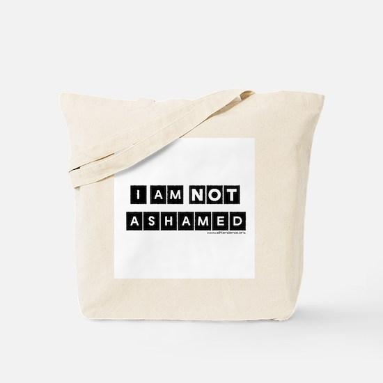 I'm Not Ashamed Tote Bag