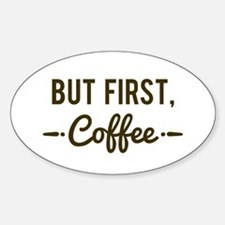 But First Coffee Decal