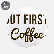 "But First Coffee 3.5"" Button (10 pack)"