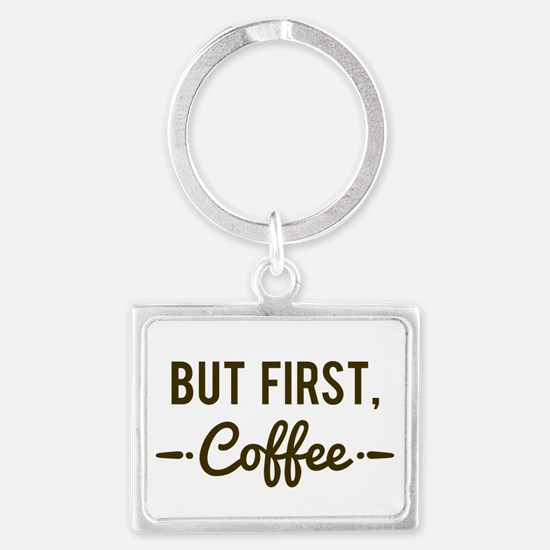 But First Coffee Keychains