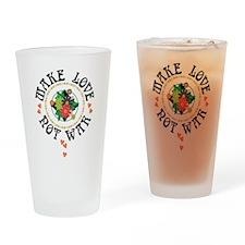 Make Love Not War Drinking Glass