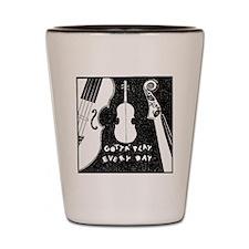 Gotta Play Every Day - Violin Shot Glass