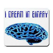 I Dream In Binary Mousepad