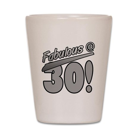 Fabulous At 30 Shot Glass