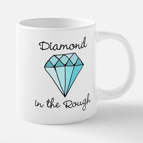 'Diamond in the Rough' Mugs